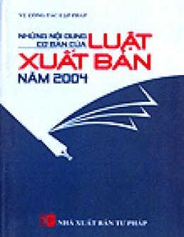 Những Nội Dung Cơ Bản Của Luật Xuất Bản Năm 2004
