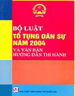 Bộ Luật Tố Tụng Dân Sự Năm 2004 Và Văn Bản Hướng Dẫn Thi Hành
