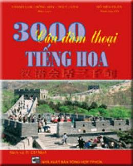 3000 Câu Đàm Thoại Tiếng Hoa (Dùng Kèm CD)