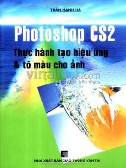 Photoshop CS2 - Thực Hành Tạo Hiệu Ứng Và Tô Màu Cho Ảnh
