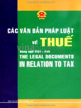 Các Văn Bản Pháp Luật Về Thuế - Song Ngữ Việt - Anh