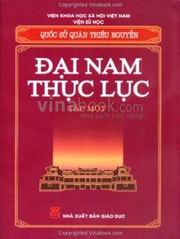Đại Nam Thực Lục - Quốc Sử Quán Triều Nguyễn (Trọn Bộ 10 Tập)