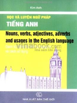 Học Và Luyện Ngữ Pháp Tiếng Anh - Danh Từ, Động Từ, Tính Từ, Trạng Từ Và Cách Sử Dụng