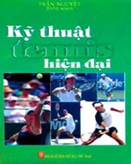 Kỹ Thuật Tennis Hiện Đại