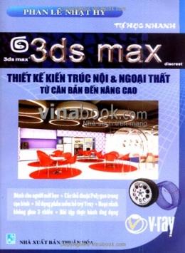 3DS Max - Thiết Kế Kiến Trúc Nội Và Ngoại Thất Từ Căn Bản Đến Nâng Cao