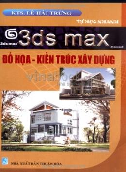 3DS Max - Đồ Hoạ - Kiến Trúc Xây Dựng