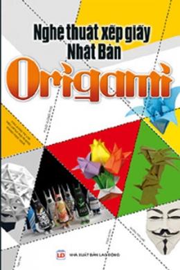 Nghệ Thuật Xếp Giấy Nhật Bản Origami