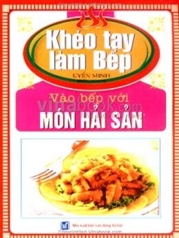 Khéo Tay Làm Bếp - Tập 3: Vào Bếp Với Món Hải Sản