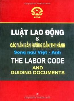 Luật Lao Động Và Các Văn Bản Hướng Dẫn Thi Hành - Song Ngữ Việt - Anh