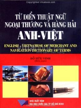 Từ Điển Thuật Ngữ Ngoại Thương Và Hàng Hải Anh - Việt