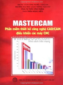 Mastercam - Phần Mềm Thiết Kế Công Nghệ CAD/CAM Điều Khiển Các Máy CNC