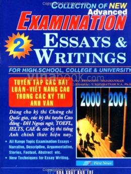 Tuyển Tập Các Bài Luận - Viết Nâng Cao Trong Các Kỳ Thi Anh Văn (Collection Of New Advanced Examination Essays And Writings) - Tập 2
