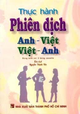 Thực Hành Phiên Dịch Anh - Việt, Việt - Anh (Dùng Kèm 3 Đĩa CD)