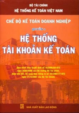 Hệ Thống Kế Toán Việt Nam - Chế Độ Kế Toán Doanh Nghiệp , Quyển I - Hệ Thống Tài Khoản Kế Toán