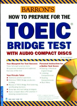Barron's How To Prepare For The TOEIC Bridge Test With Audio Compact Discs (Dùng Kèm 2 CD)