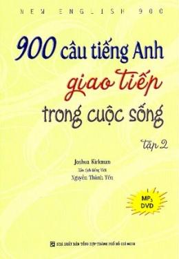 900 Câu Tiếng Anh Giao Tiếp Trong Cuộc Sống - Tập 2 (Dùng Kèm MP3)