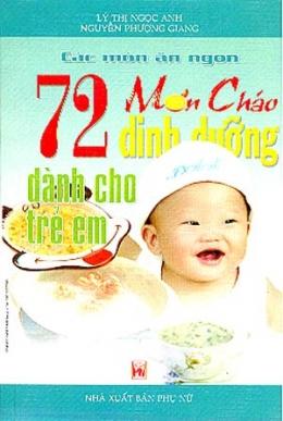 Các Món Ăn Ngon - 72 Món Cháo Dinh Dưỡng Dành Cho Trẻ Em