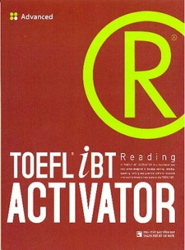 Toefl iBT Reading Activator - Tập 3: Advanced