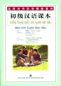 Tiếng Trung Quốc Cho Người Bắt Đầu - Giáo Trình Luyện Đọc Hiểu