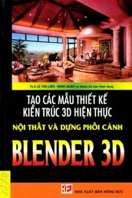 Tạo Các Mẫu Thiết Kế Kiến Trúc 3D Hiện Thực, Nội Thất Và Dựng Phối Cảnh Blender 3D