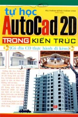 Tự Học Autocad 2D Trong Kiến Trúc (