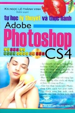 Tự Học Lý Thuyết Và Thực Hành Adobe Photoshop CS4 (Dùng Kèm Đĩa CD)