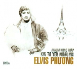 AlBum Nhạc Pháp Khi Ta Yêu Nhau - Elvis Phương (Vol.2 - CD)