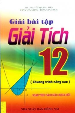 Giải Bài Tập Giải Tích 12 (Chương Trình Nâng Cao - Soạn Theo Sách Giáo Khoa Mới)