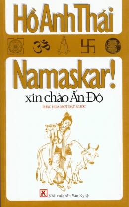 Namaskar! Xin Chào Ấn Độ - Phác Hoạ Một Đất Nước