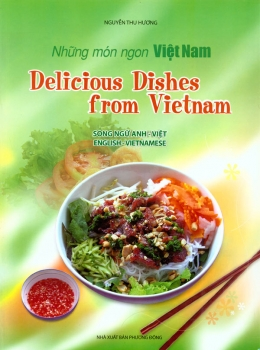 Những Món Ngon Việt Nam - Delicious Dishes From Vietnam (Song Ngữ Anh - Việt)