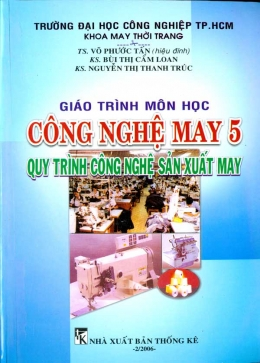Giáo Trình Môn Học Công Nghệ May 5 - Quy Trình Công Nghệ Sản Xuất May