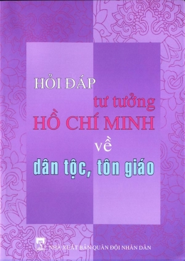 Hỏi Đáp Tư Tưởng Hồ Chí Minh Về Dân Tộc, Tôn Giáo