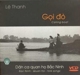 Lệ Thanh - Gọi Đò (Dân Ca Quan Họ Bắc Ninh - VCD)