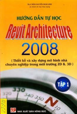 Hướng Dẫn Tự Học Revit Architecture 2008 - Tập 1