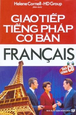 Giao Tiếp Tiếng Pháp Cơ Bản (Dùng Kèm Đĩa CD)