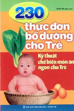 230 Thực Đơn Bổ Dưỡng Cho Trẻ - Kỹ Thuật Chế Biến Món Ăn Ngon Cho Trẻ