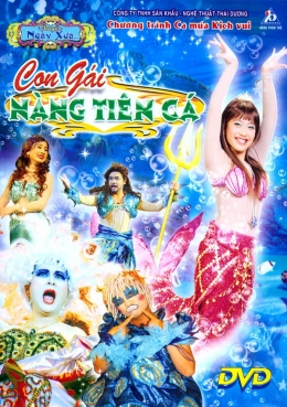 Con Gái Nàng Tiên Cá - Chương Trình Ca Múa Kịch Vui (DVD)