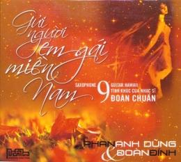 Gửi Người Em Gái Miền Nam - 9 Tình Khúc Của Nhạc Sĩ Đoàn Chuẩn (CD)