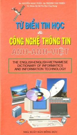 Từ Điển Tin Học Và Công Nghệ Thông Tin Anh - Anh - Việt