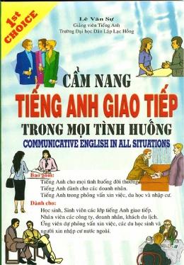 Cẩm Nang Tiếng Anh Giao Tiếp Trong Mọi Tình Huống