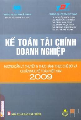 Kế Toán Tài Chính Doanh Nghiệp - Hướng Dẫn Lý Thuyết Và Thực Hành Theo Chế Độ Và Chuẩn Mực Kế Toán Việt Nam 2009