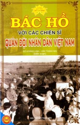 Bác Hồ Với Các Chiến Sĩ Quân Đội Nhân Dân Việt Nam - Tủ Sách Danh Nhân Hồ Chí Minh