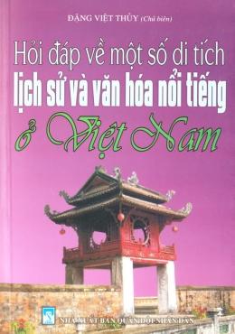 Hỏi Đáp Về Một Số Di Tích Lịch Sử Và Văn Hoá Nổi Tiếng Ở Việt Nam