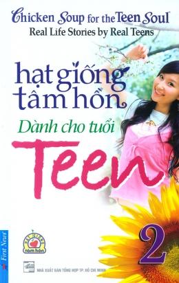 Hạt Giống Tâm Hồn Dành Cho Tuổi Teen - Tập 2