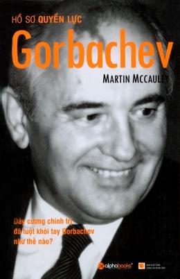 Hồ Sơ Quyền Lực Gorbachev