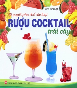 Bí Quyết Pha Chế Các Loại Rượu Cocktail Trái Cây