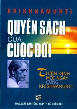 Quyển Sách Của Cuộc Đời - Thiền Định Mỗi Ngày Cùng Krishnamurti