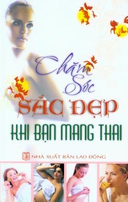 Chăm Sóc Sắc Đẹp Khi Bạn Mang Thai