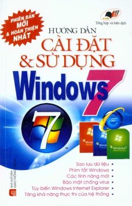 Hướng Dẫn Cài Đặt Và Sử Dụng Windows 7 - Phiên Bản Mới Và Hoàn Thiện Nhất