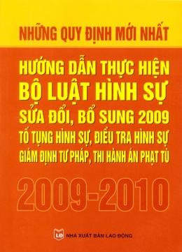 Những Quy Định Mới Nhất Hướng Dẫn Thực Hiện Bộ Luật Hình Sự Sửa Đổi, Bổ Sung 2009 - Tố Tụng Hình Sự, Điều Tra Hình Sự Giám Định Tư Pháp, Thi Hành Án Phạt Tù 2009 - 2010